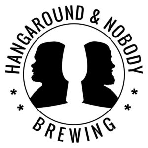 Hangaround & Nobody Brewing